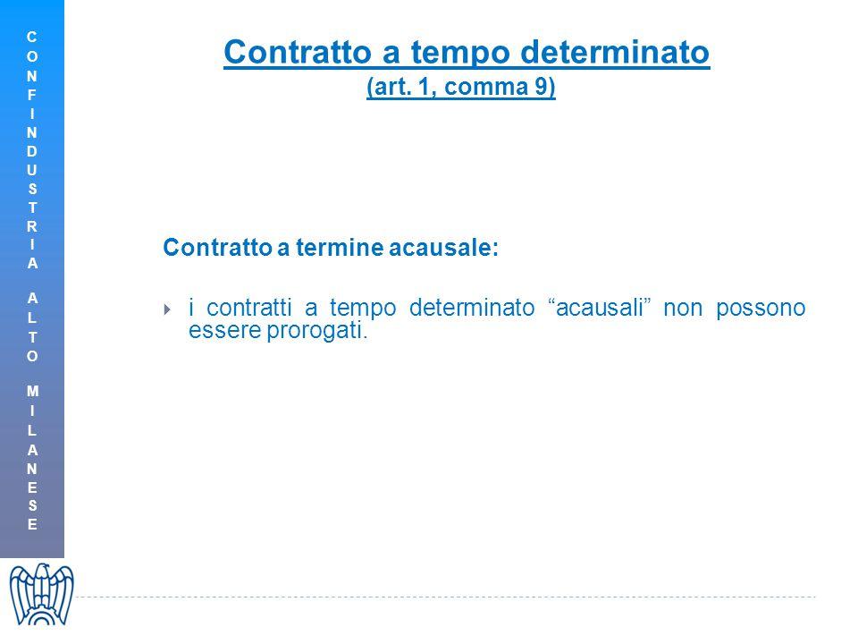Contratto a termine acausale:  i contratti a tempo determinato acausali non possono essere prorogati.
