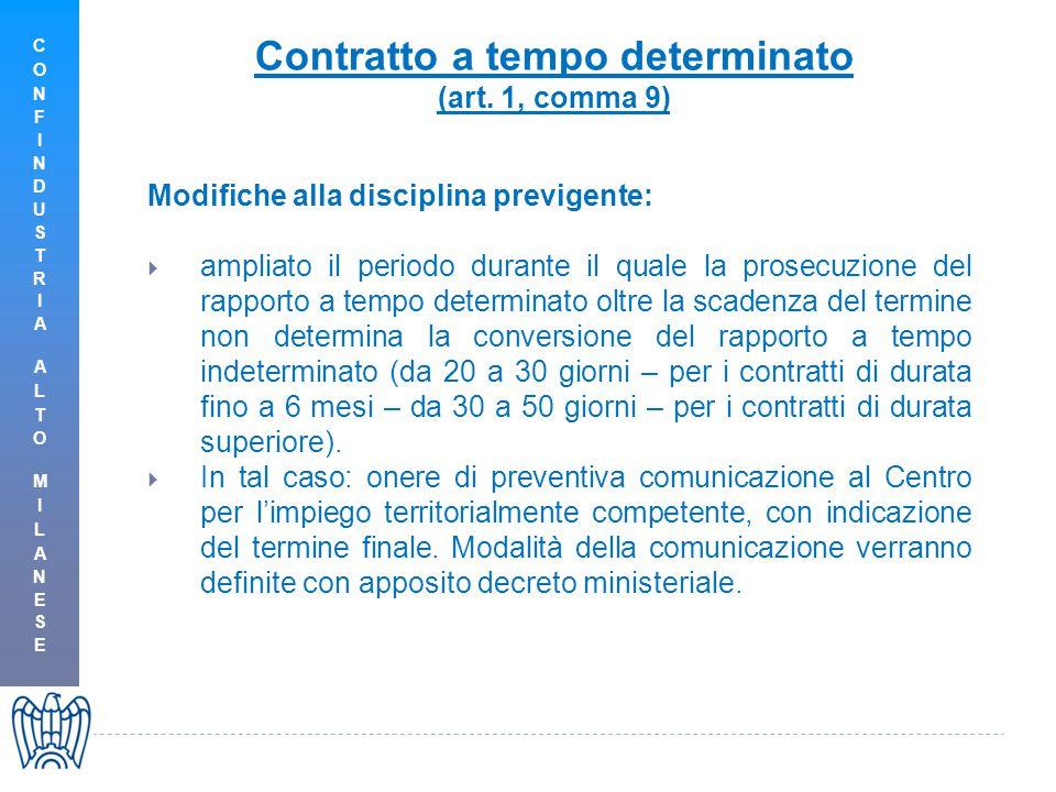 Contratto a tempo determinato (art. 1, comma 9) Modifiche alla disciplina previgente:  ampliato il periodo durante il quale la prosecuzione del rappo