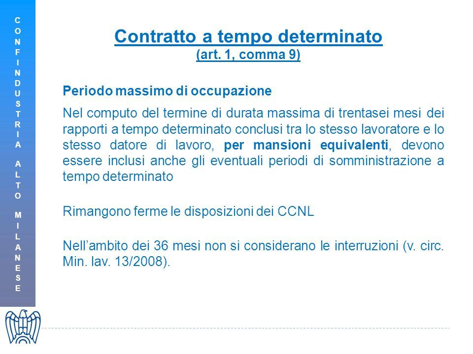 Contratto a tempo determinato (art. 1, comma 9) Periodo massimo di occupazione Nel computo del termine di durata massima di trentasei mesi dei rapport