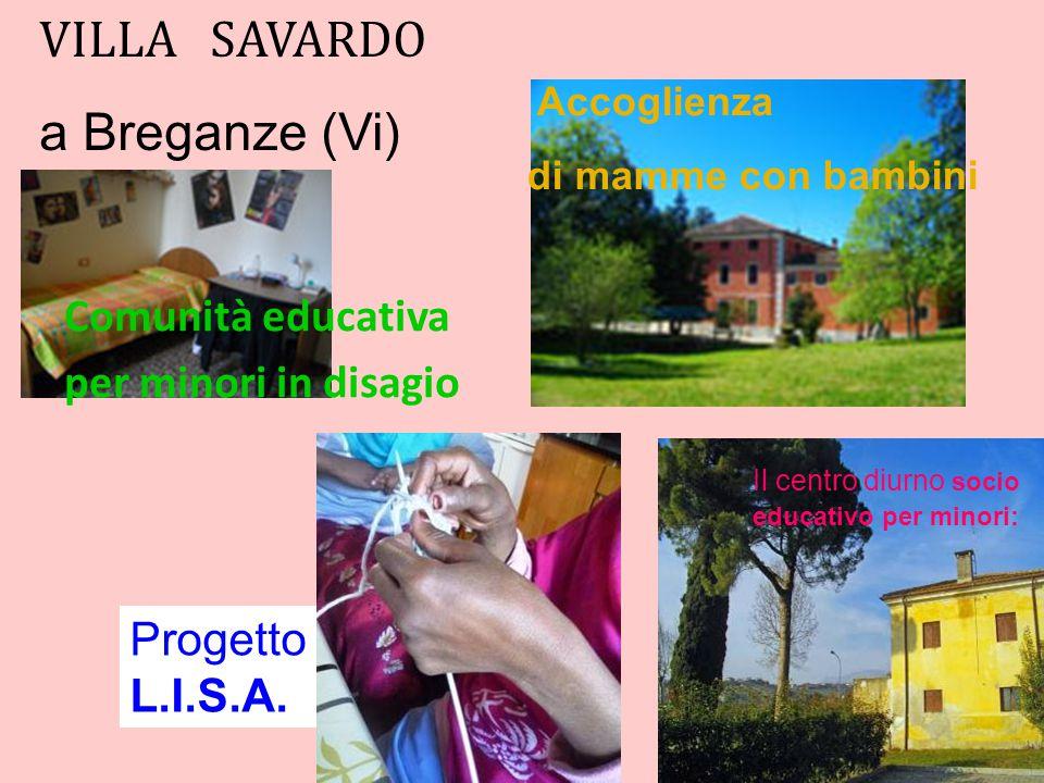 Sempre a Villa Savardo, in collaborazione con la Caritas Diocesana: - accoglienza di donne immigrate e rifugiate -progetto per donne carcerate in affidamento sociale