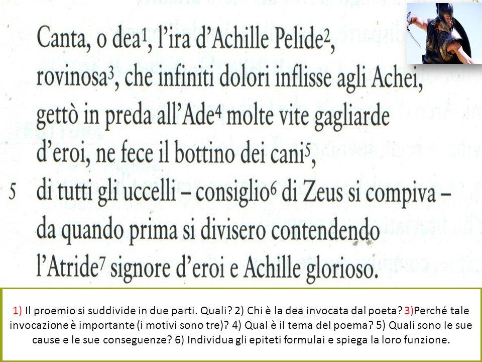 1) Il proemio si suddivide in due parti.Quali. 2) Chi è la dea invocata dal poeta.