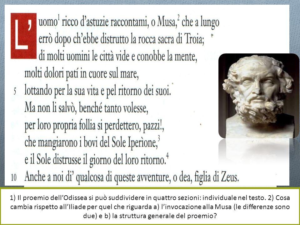 1) Il proemio dell'Odissea si può suddividere in quattro sezioni: individuale nel testo.