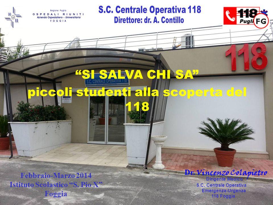 """Dr. Vincenzo Colapietro Dirigente Medico S.C. Centrale Operativa Emergenza-Urgenza 118 Foggia """"SI SALVA CHI SA"""" piccoli studenti alla scoperta del 118"""