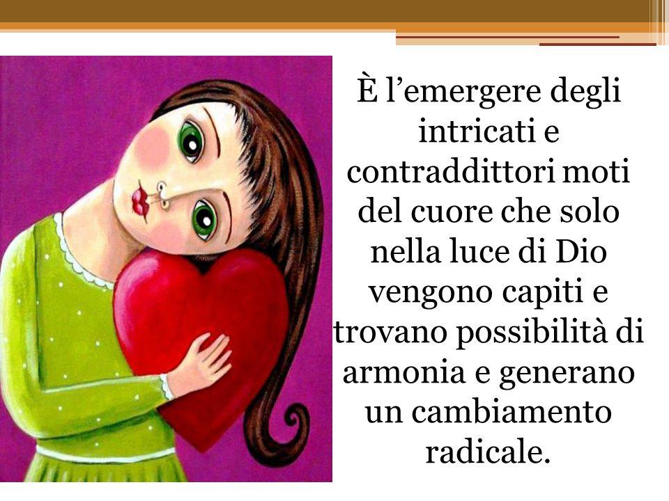 È l'emergere degli intricati e contraddittori moti del cuore che solo nella luce di Dio vengono capiti e trovano possibilità di armonia e generano un