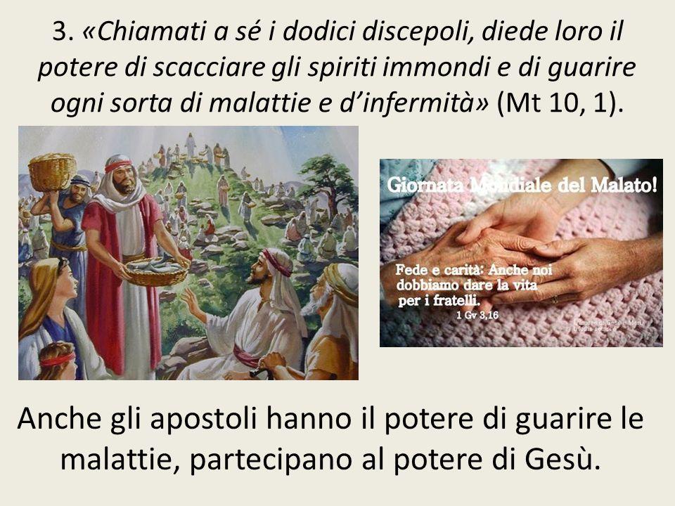 Anche gli apostoli hanno il potere di guarire le malattie, partecipano al potere di Gesù. 3. «Chiamati a sé i dodici discepoli, diede loro il potere d
