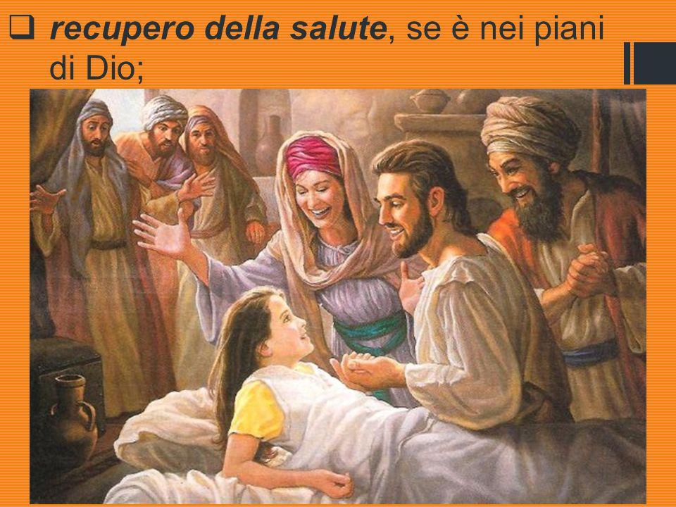  recupero della salute, se è nei piani di Dio;