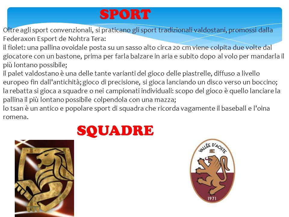 Oltre agli sport convenzionali, si praticano gli sport tradizionali valdostani, promossi dalla Federaxon Esport de Nohtra Tera: il fiolet: una pallina
