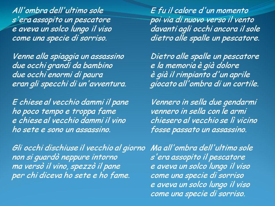 La canzone di Fabrizio De Andrè Il pescatore non la conoscevo, ma adesso mi piace molto.