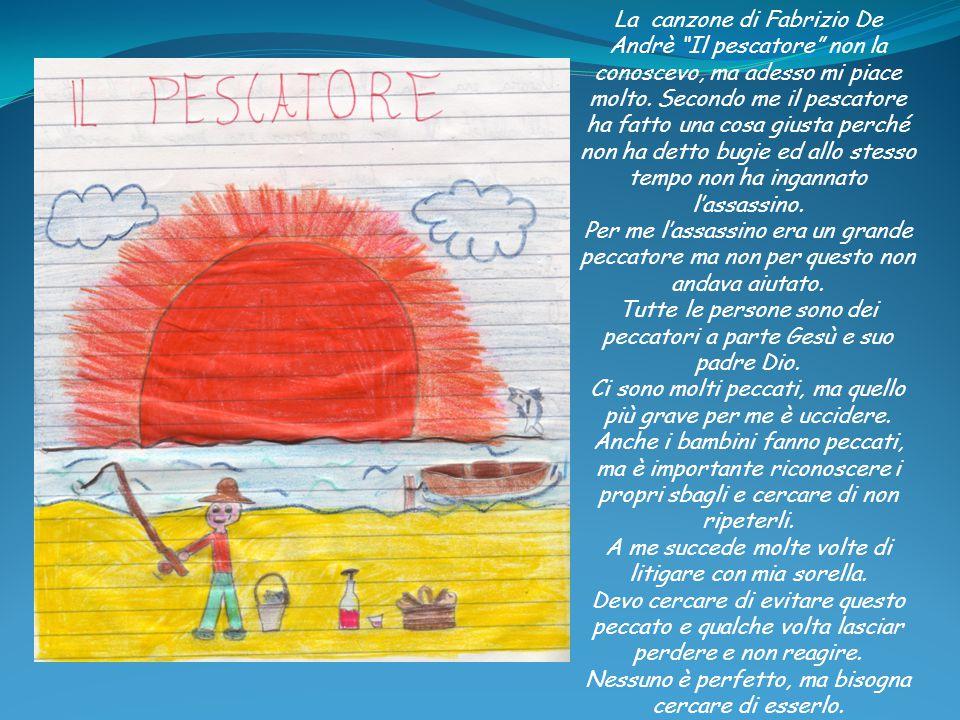 La canzone è intitolata Il pescatore .L'ha scritta Fabrizio De Andrè, poeta e cantautore.