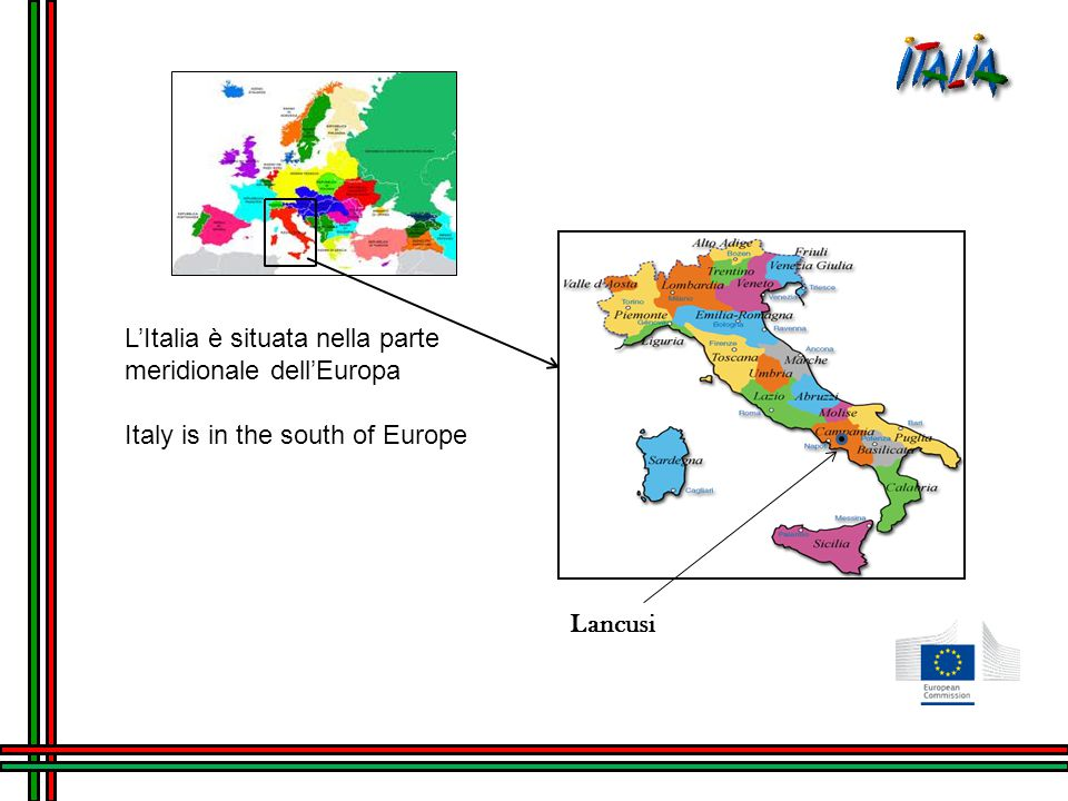 L'Italia è situata nella parte meridionale dell'Europa Italy is in the south of Europe Lancusi