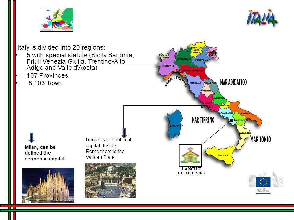 Italy is divided into 20 regions: 5 with special statute (Sicily,Sardinia, Friuli Venezia Giulia, Trentino-Alto Adige and Valle d'Aosta) 107 Provinces