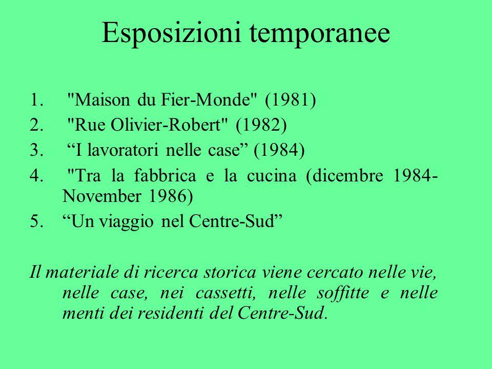 Esposizioni temporanee 1. Maison du Fier-Monde (1981) 2.