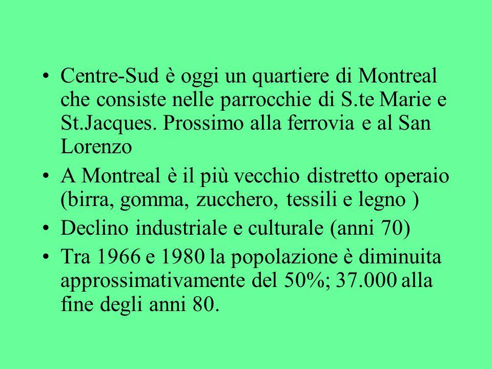 Centre-Sud è oggi un quartiere di Montreal che consiste nelle parrocchie di S.te Marie e St.Jacques.