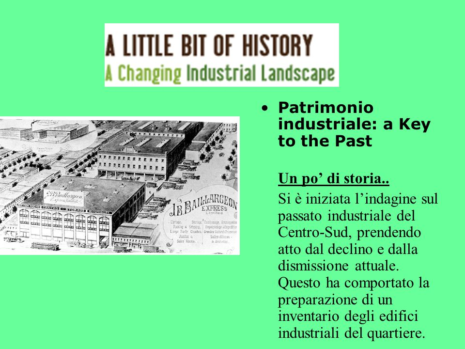 Patrimonio industriale: a Key to the Past Un po' di storia..