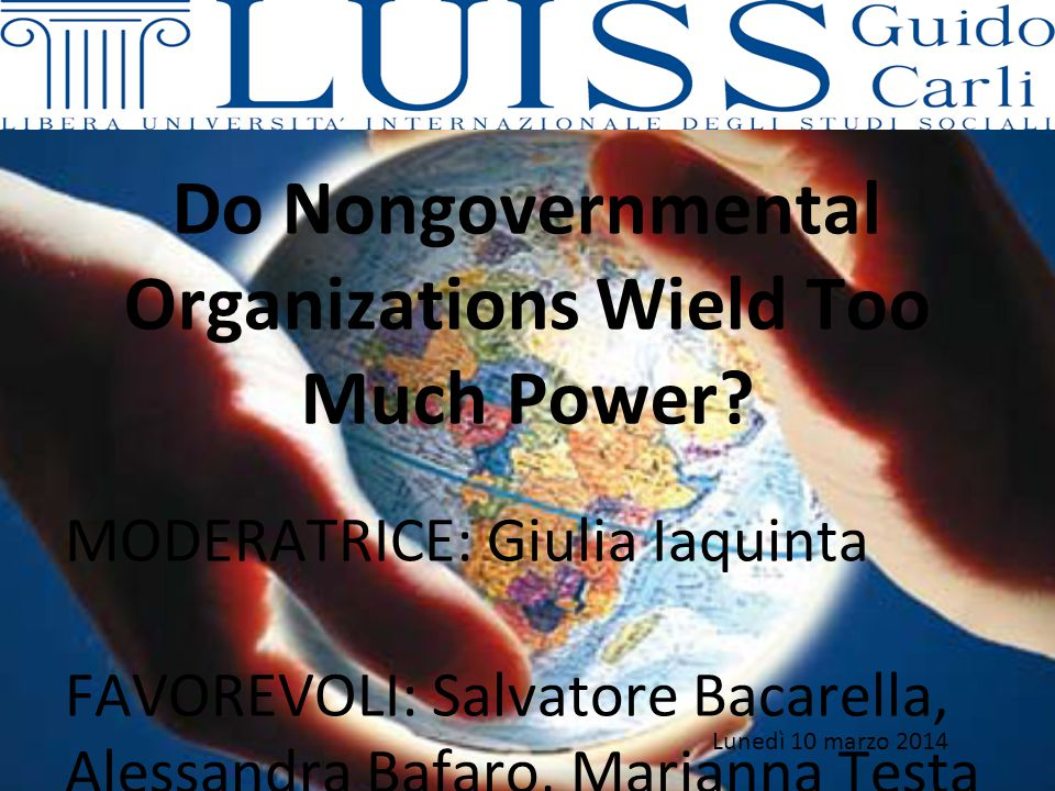 Nuovi attori della Comunità Internazionale 1992 Summit della Terra 37281 ONG nel 2000 SOCIETÀ CIVILE GLOBALE Approccio orizzontale che contrasta con il potere gerarchico e tradizionale degli Stati