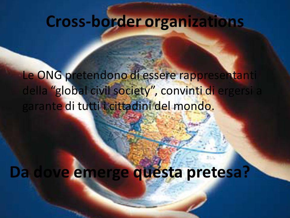 """Cross-border organizations Le ONG pretendono di essere rappresentanti della """"global civil society"""", convinti di ergersi a garante di tutti i cittadini"""