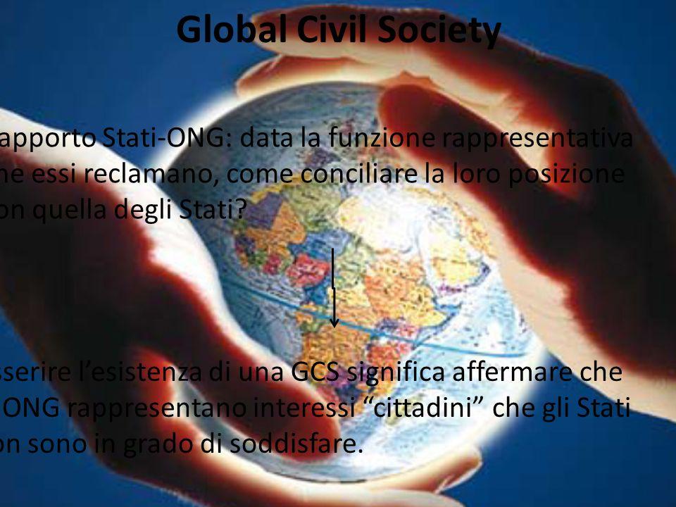 Global Civil Society Rapporto Stati-ONG: data la funzione rappresentativa che essi reclamano, come conciliare la loro posizione con quella degli Stati