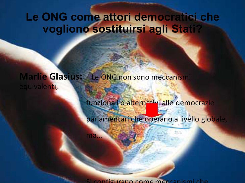 Le ONG come attori democratici che vogliono sostituirsi agli Stati? Marlie Glasius: Le ONG non sono meccanismi equivalenti, funzionali o alternativi a
