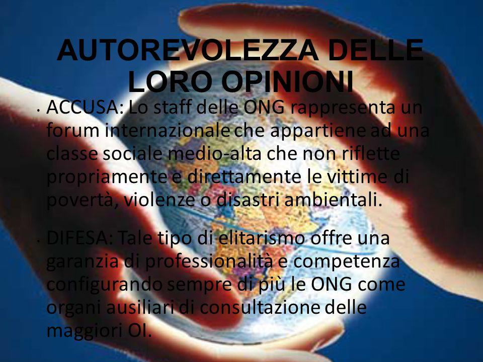 AUTOREVOLEZZA DELLE LORO OPINIONI ACCUSA: Lo staff delle ONG rappresenta un forum internazionale che appartiene ad una classe sociale medio-alta che n
