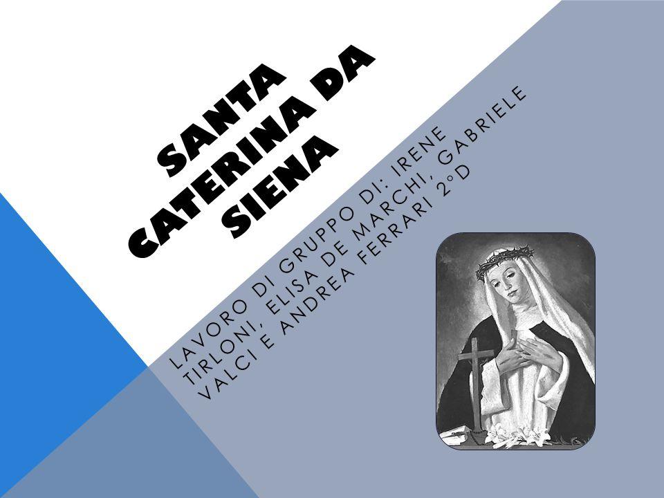 CHI ERA Caterina nacque a Siena nel 1347, figlia di Jacopo Benincasa e di sua moglie Lapa Piacenti.