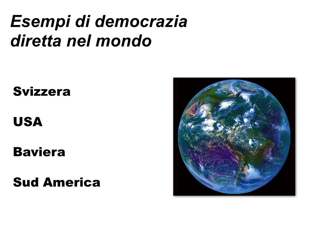Esempi di democrazia diretta nel mondo Svizzera USA Baviera Sud America
