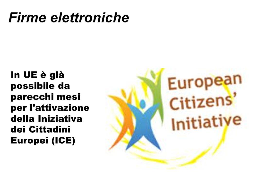 Firme elettroniche In UE è già possibile da parecchi mesi per l attivazione della Iniziativa dei Cittadini Europei (ICE)