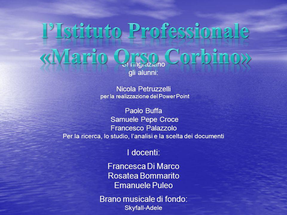 Si ringraziano gli alunni: Nicola Petruzzelli per la realizzazione del Power Point Paolo Buffa Samuele Pepe Croce Francesco Palazzolo Per la ricerca,