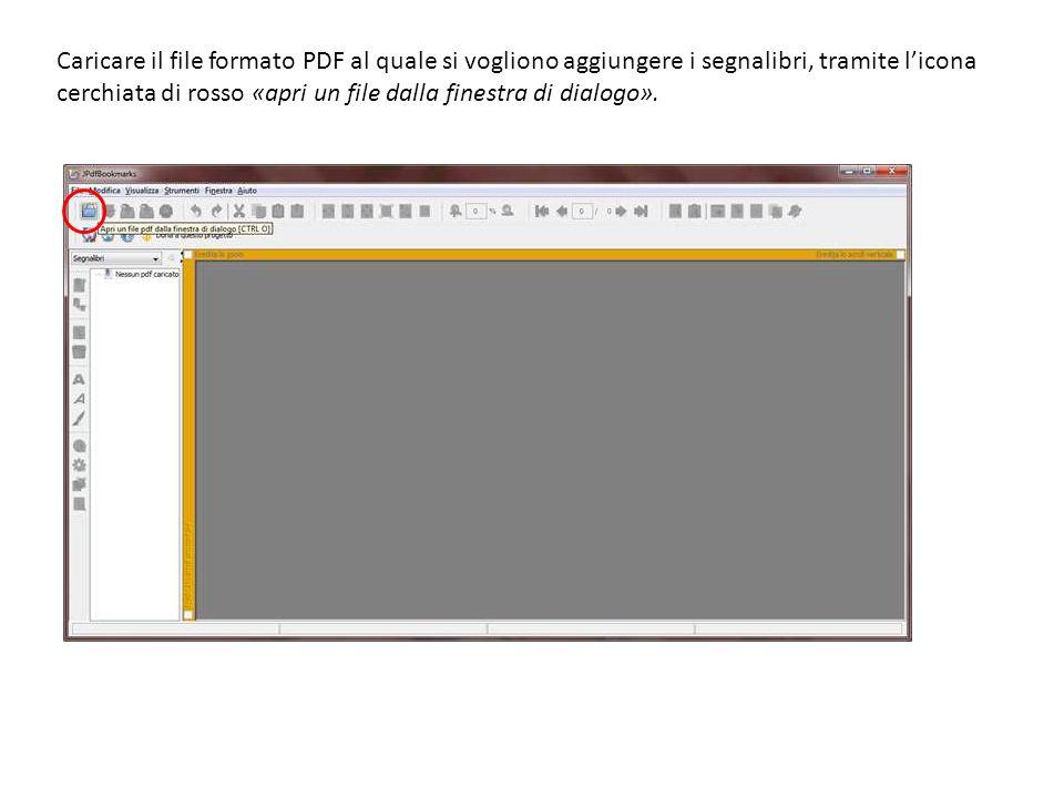 Caricare il file formato PDF al quale si vogliono aggiungere i segnalibri, tramite l'icona cerchiata di rosso «apri un file dalla finestra di dialogo».