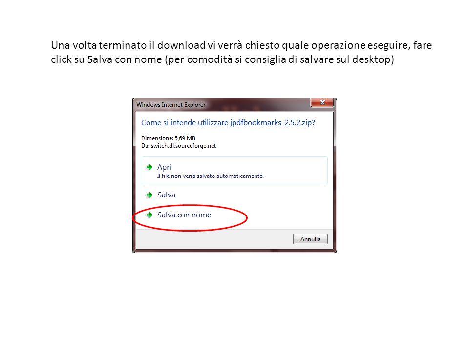 Una volta terminato il download vi verrà chiesto quale operazione eseguire, fare click su Salva con nome (per comodità si consiglia di salvare sul desktop)