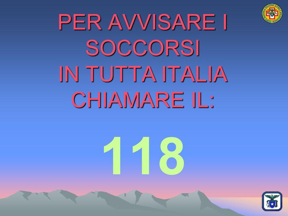 PER AVVISARE I SOCCORSI IN TUTTA ITALIA CHIAMARE IL: 118
