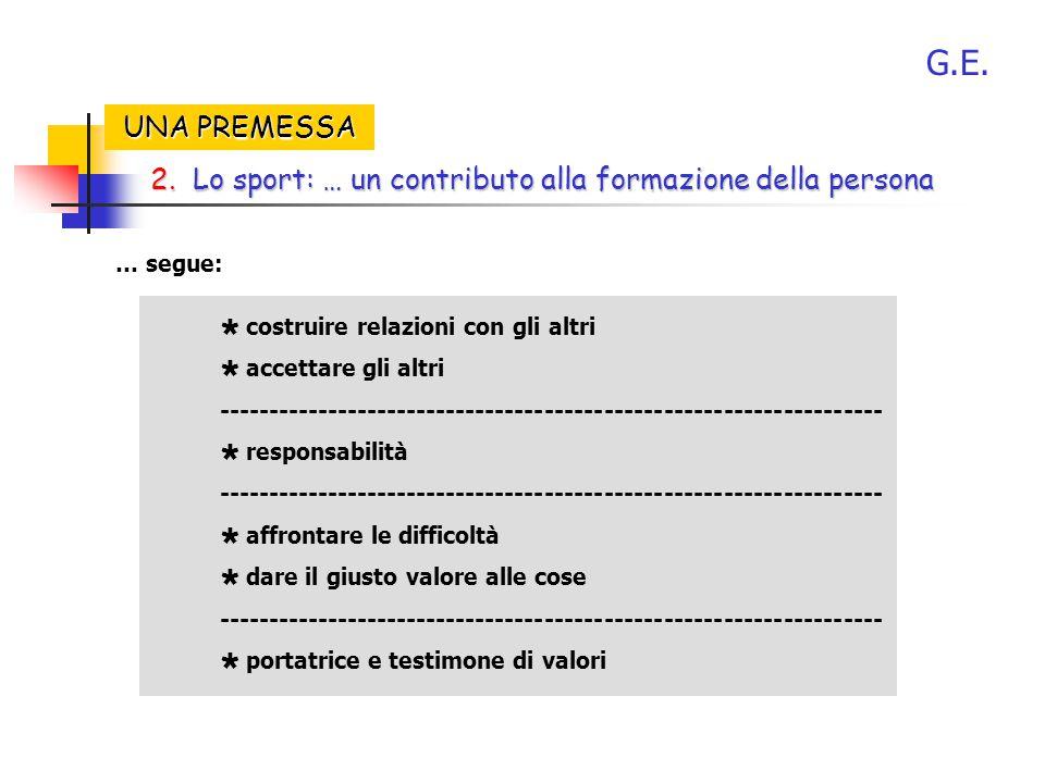 G.E.2. Lo sport: … un contributo alla formazione della persona 2.