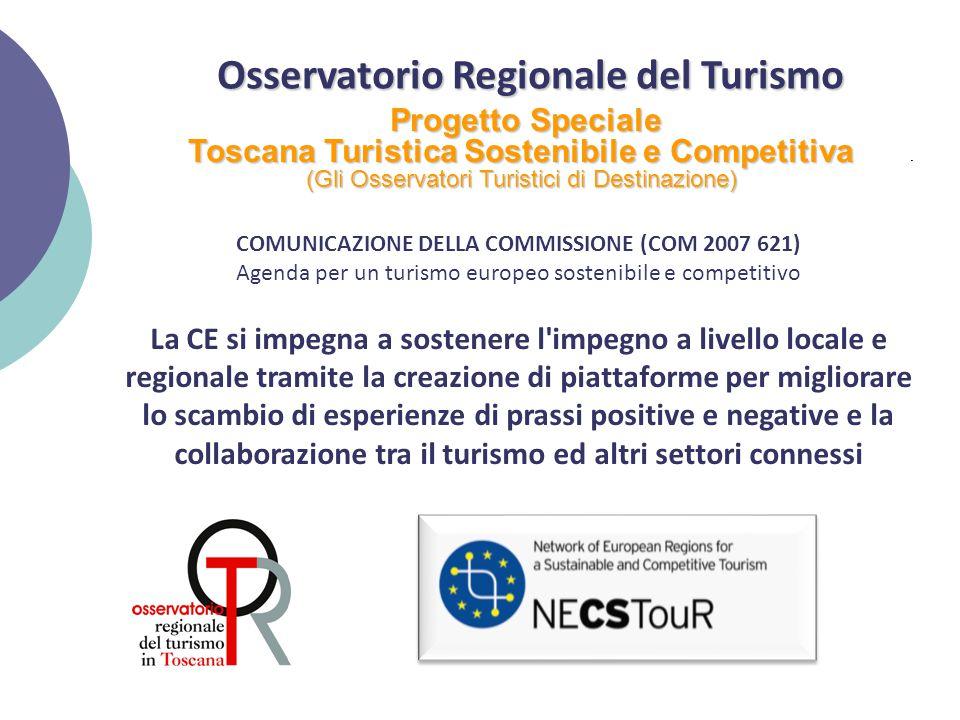 Osservatorio Regionale del Turismo Osservatorio Regionale del Turismo Progetto Speciale Progetto Speciale Toscana Turistica Sostenibile e Competitiva