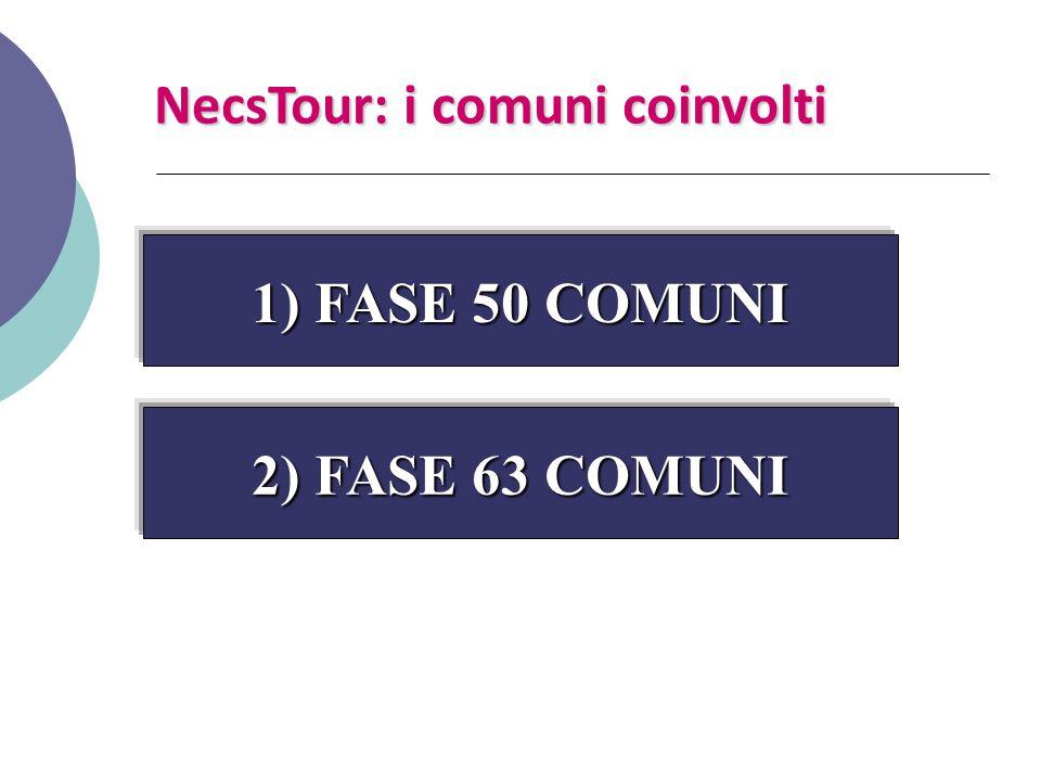 NecsTour: i comuni coinvolti 1) FASE 50 COMUNI 2) FASE 63 COMUNI