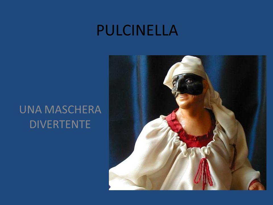 PULCINELLA UNA MASCHERA DIVERTENTE