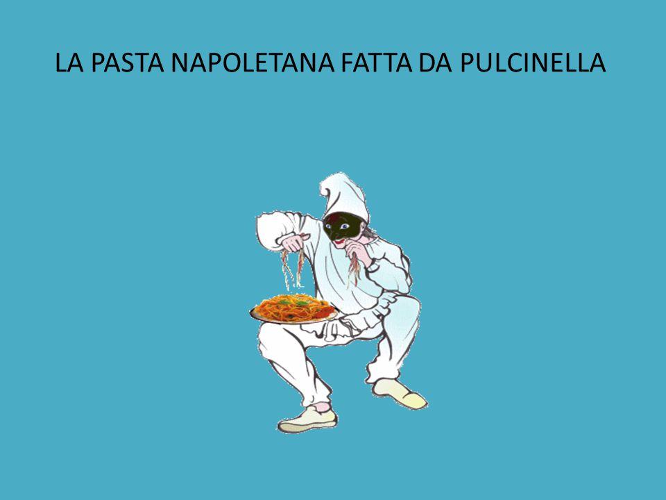 LA PASTA NAPOLETANA FATTA DA PULCINELLA