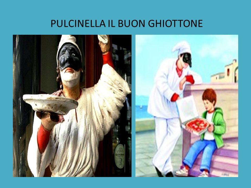 PULCINELLA IL BUON GHIOTTONE