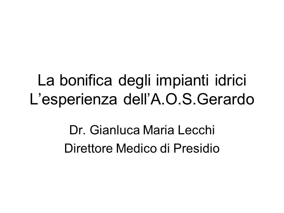 La bonifica degli impianti idrici L'esperienza dell'A.O.S.Gerardo Dr.