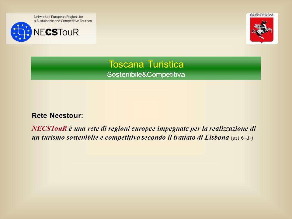 Toscana Turistica Sostenibile&Competitiva Rete Necstour: NECSTouR è una rete di regioni europee impegnate per la realizzazione di un turismo sostenibi