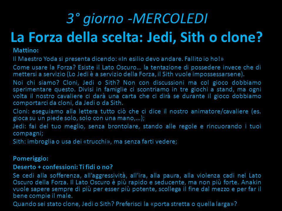 3° giorno -MERCOLEDI La Forza della scelta: Jedi, Sith o clone.