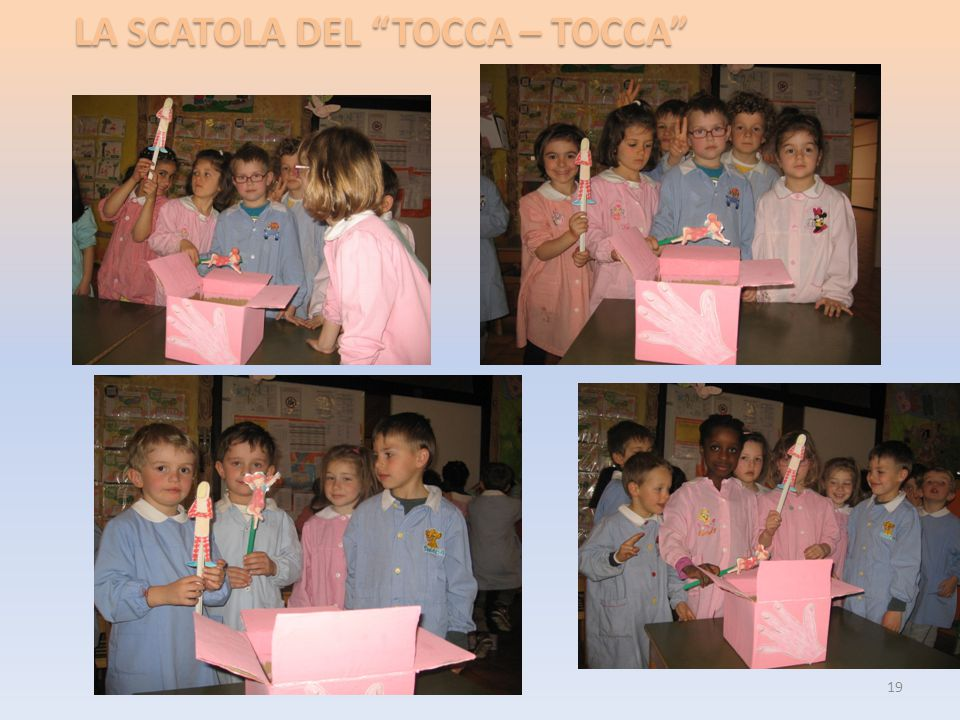 """LA SCATOLA DEL """"TOCCA – TOCCA"""" 19"""