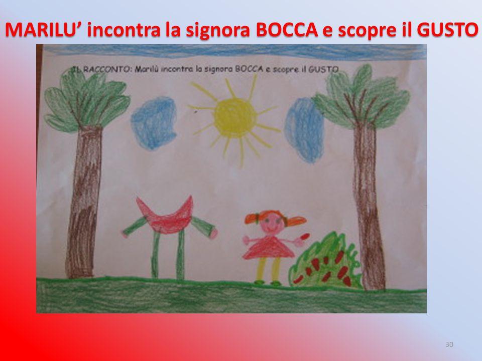 MARILU' incontra la signora BOCCA e scopre il GUSTO 30