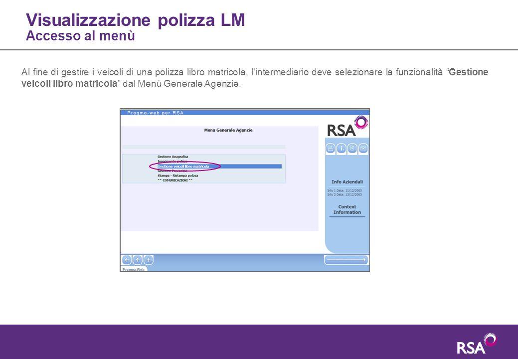 Visualizzazione polizza LM Accesso al menù Al fine di gestire i veicoli di una polizza libro matricola, l'intermediario deve selezionare la funzionali