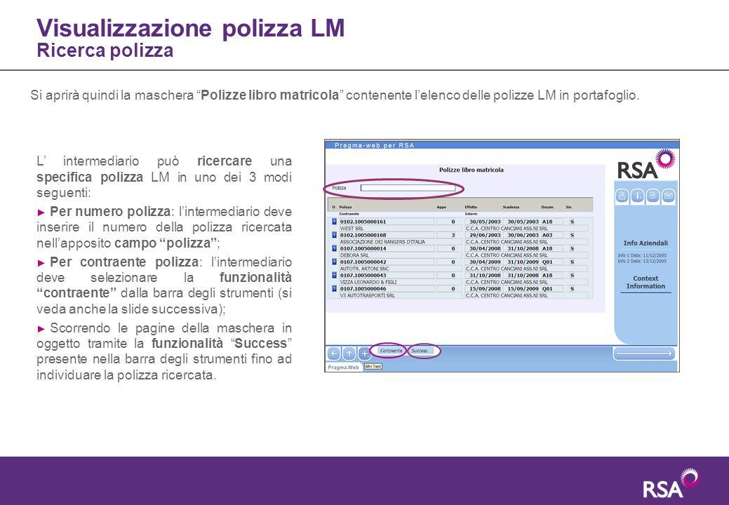 """Visualizzazione polizza LM Ricerca polizza Si aprirà quindi la maschera """"Polizze libro matricola"""" contenente l'elenco delle polizze LM in portafoglio."""