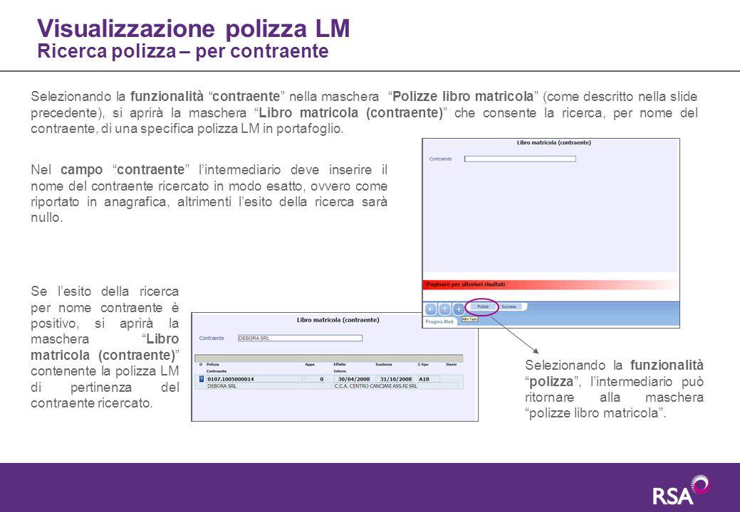 """Visualizzazione polizza LM Ricerca polizza – per contraente Selezionando la funzionalità """"contraente"""" nella maschera """"Polizze libro matricola"""" (come d"""