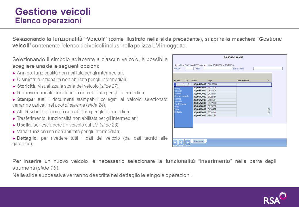 """Gestione veicoli Elenco operazioni Selezionando la funzionalità """"Veicoli"""" (come illustrato nella slide precedente), si aprirà la maschera """"Gestione ve"""