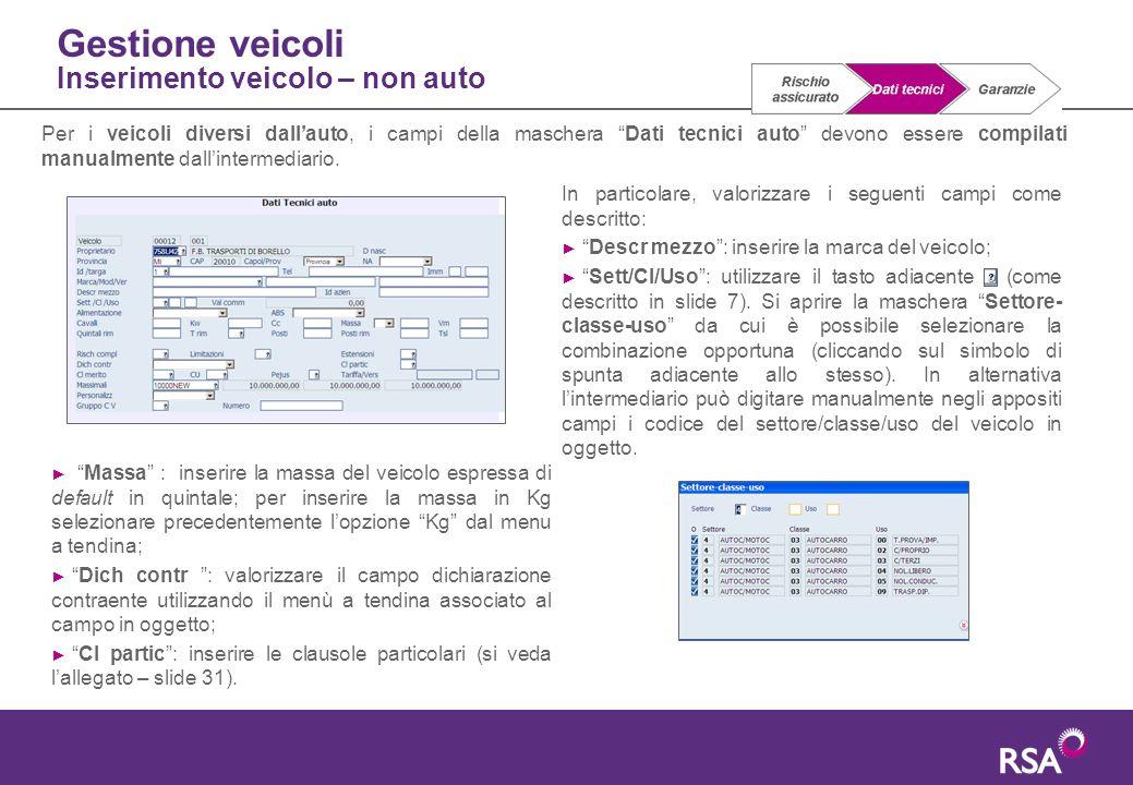 """Gestione veicoli Inserimento veicolo – non auto Per i veicoli diversi dall'auto, i campi della maschera """"Dati tecnici auto"""" devono essere compilati ma"""