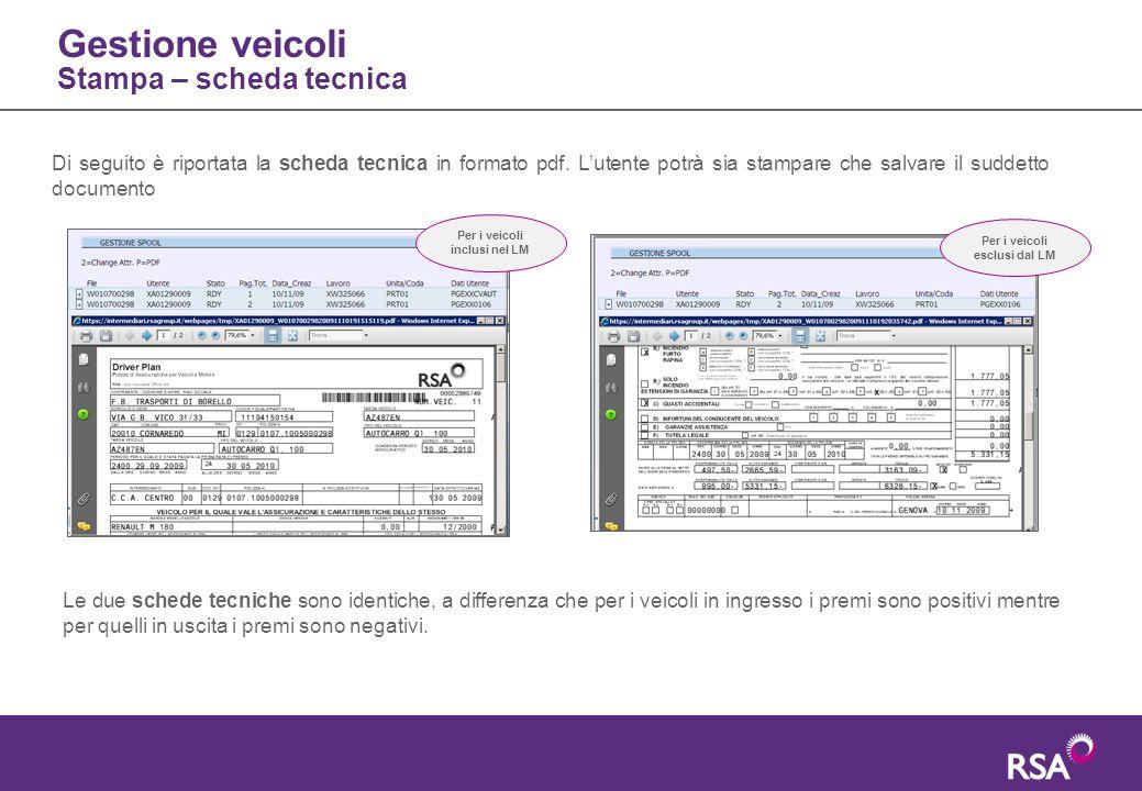 Gestione veicoli Stampa – scheda tecnica Di seguito è riportata la scheda tecnica in formato pdf. L'utente potrà sia stampare che salvare il suddetto