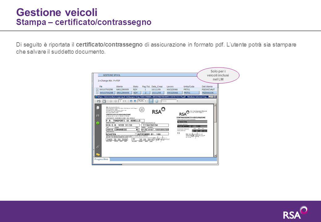 Gestione veicoli Stampa – certificato/contrassegno Di seguito è riportata il certificato/contrassegno di assicurazione in formato pdf. L'utente potrà