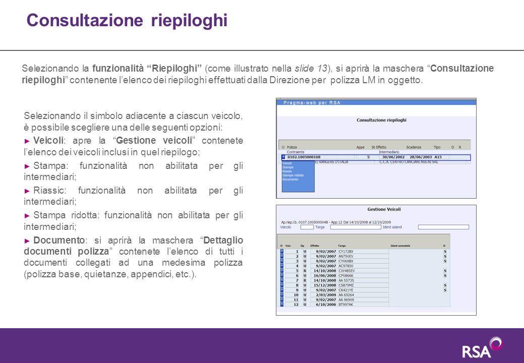 """Consultazione riepiloghi Selezionando la funzionalità """"Riepiloghi"""" (come illustrato nella slide 13), si aprirà la maschera """"Consultazione riepiloghi"""""""