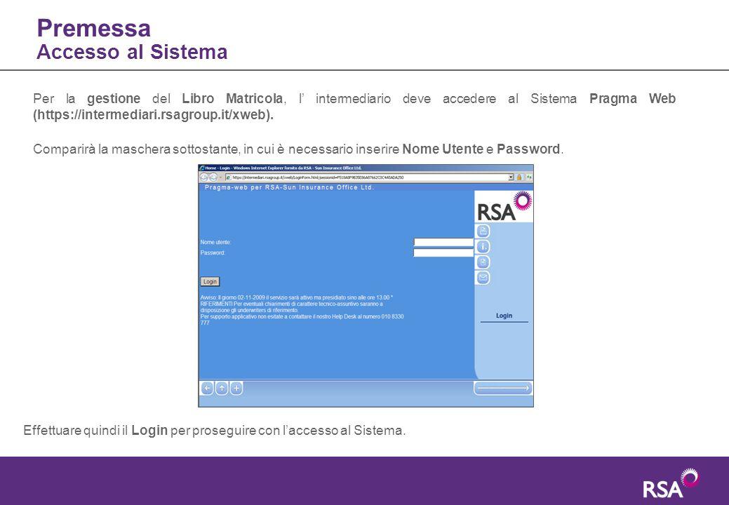 Premessa Accesso al Sistema L'utente ha quindi la possibilità di scegliere: Accetto per accedere al Menù Generale Agenzie Non Accetto per uscire dal Sistema.
